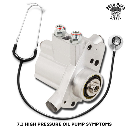 7.3 High Pressure Oil Pump Symptoms